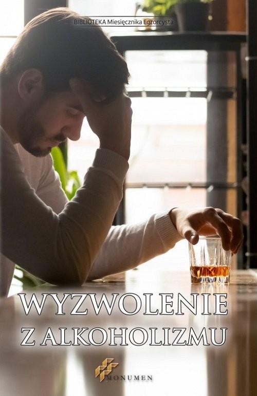okładka Wyzwolenie z alkoholizmu / Monumen, Książka | Praca Zbiorowa