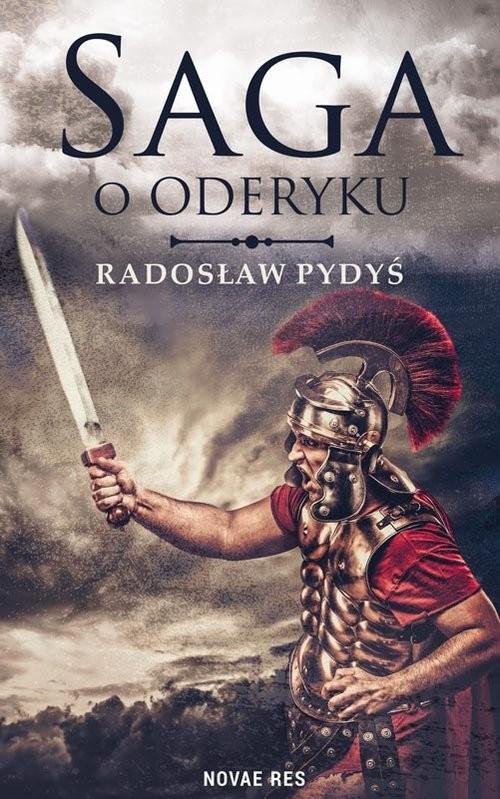 okładka Saga o Oderyku, Książka | Radosław Pydyś