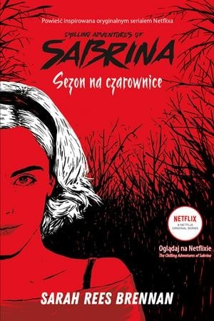 okładka Sezon na czarownice Chilling Adventures of Sabrina 1książka |  | Sarah Rees Brennan