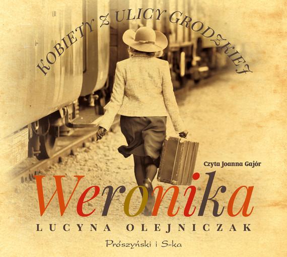 okładka Kobiety z ulicy Grodzkiej. Weronika, Audiobook | Lucyna Olejniczak
