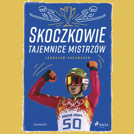 okładka Skoczkowie - Tajemnice mistrzówaudiobook | MP3 | Kaczmarek Jarosław
