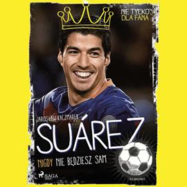 okładka Suarez - Nigdy nie będziesz samaudiobook   MP3   Kaczmarek Jarosław