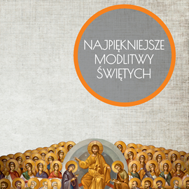 okładka Najpiękniejsze modlitwy świętychaudiobook   MP3   Praca Zbiorowa