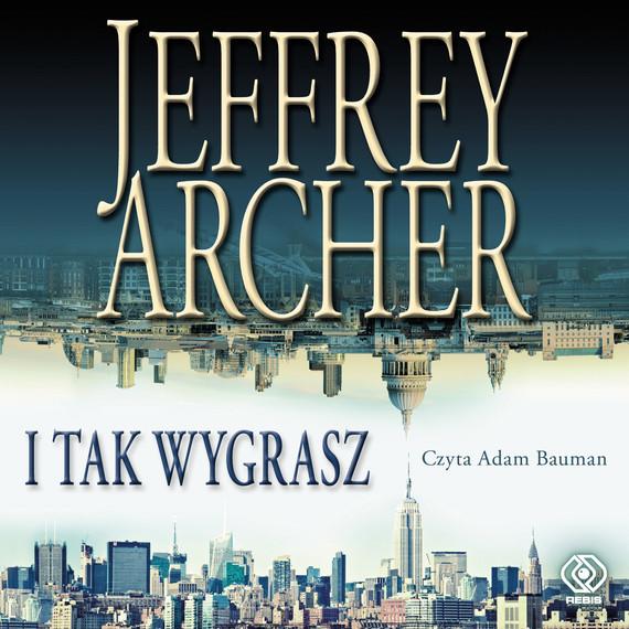 okładka I tak wygrasz, Audiobook | Jeffrey Archer