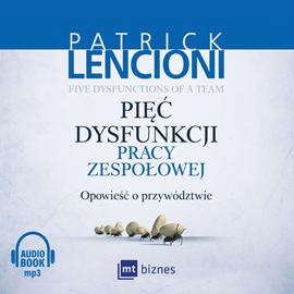 okładka Pięć dysfunkcji pracy zespołowejaudiobook   MP3   Lencioni Patrick