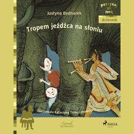 okładka Tropem jeźdźca na słoniuaudiobook | MP3 | Bednarek Justyna