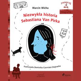 okładka Niezwykła historia Sebastiana van Pirka, Audiobook   Marcin Wicha
