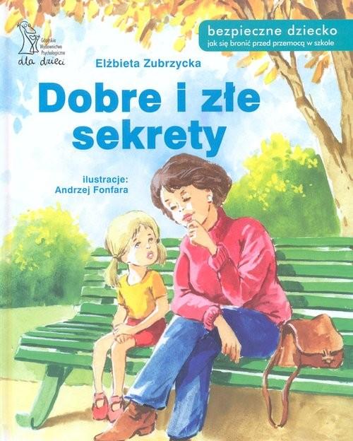 okładka Dobre i złe sekretyksiążka      Zubrzycka Elżbieta