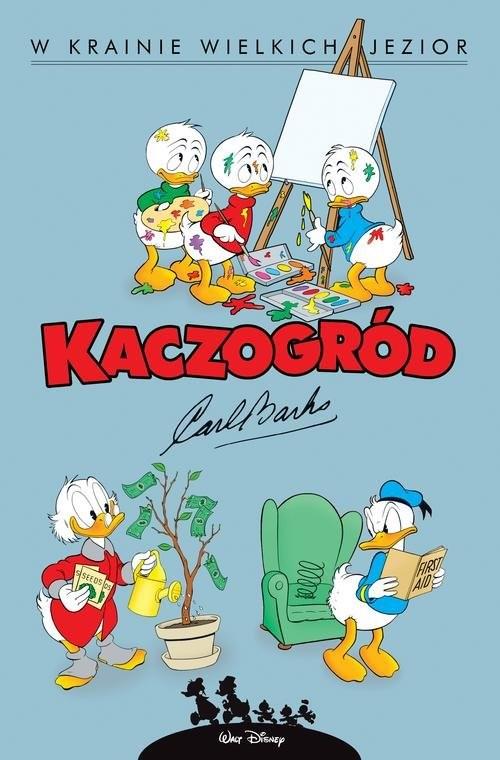 okładka Kaczogród W krainie wielkich jezior i inne historie z lat 1956-1957, tom 6, Książka | Barks Carl