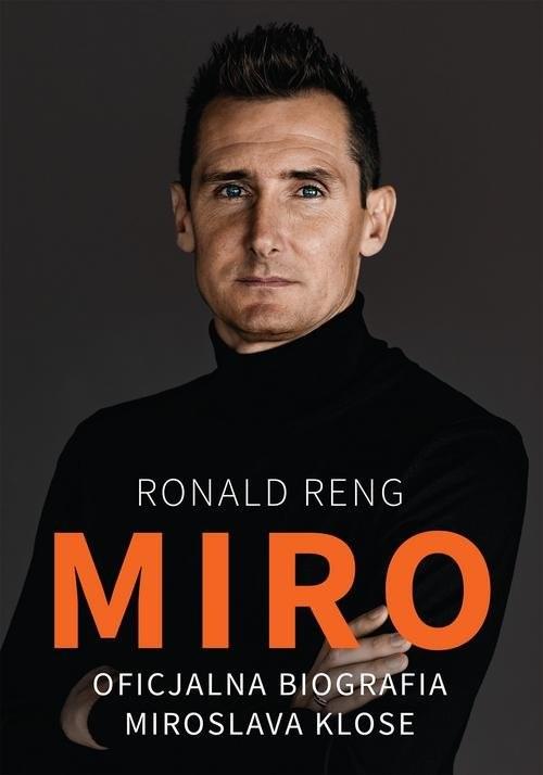 okładka Miro Oficjalna biografia Miroslava Klose, Książka | Reng Ronald