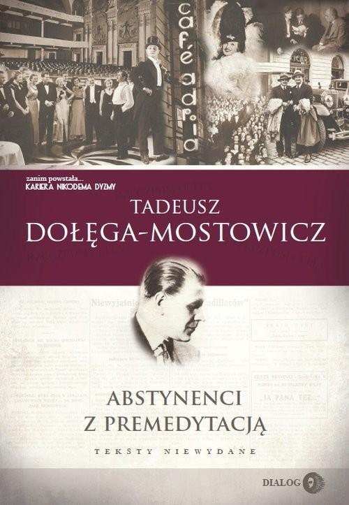 okładka Abstynenci z premedytacją, Książka | Dołęga-Mostowicz Tadeusz