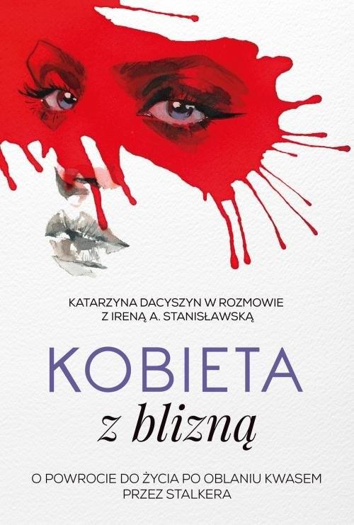 okładka Kobieta z blizną, Książka | Irena A.  Stanisławska, Katarzyna Dacyszyn