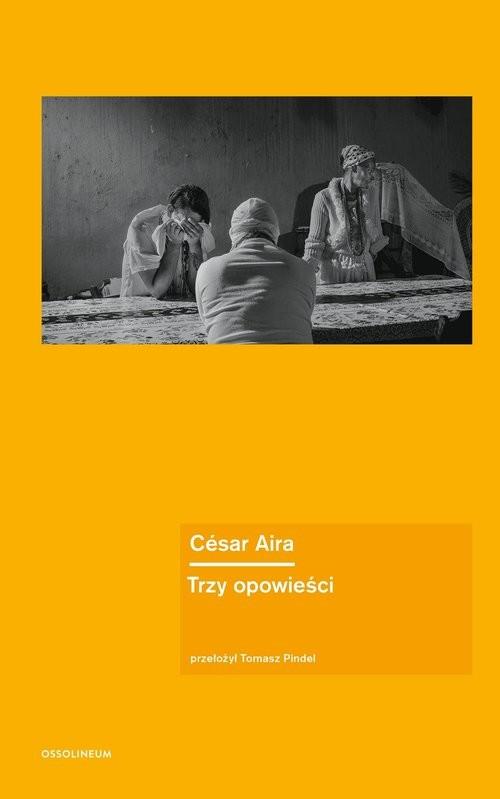okładka Trzy opowieści, Książka | Aira César