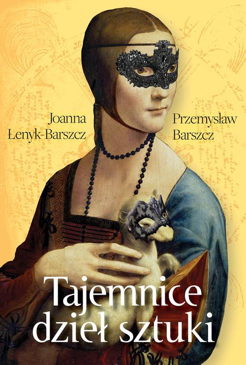 okładka Tajemnice dziełsztuki, Książka | Joanna Łenyk-Barszcz, Przemysław Barszcz