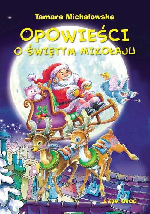 okładka Opowieści o Świętym Mikołaju, Książka | Tamara Michałowska