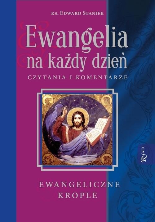 okładka Ewangelia na każdy dzień Krople Ewangeliczne, Książka | Staniek Edward ks.