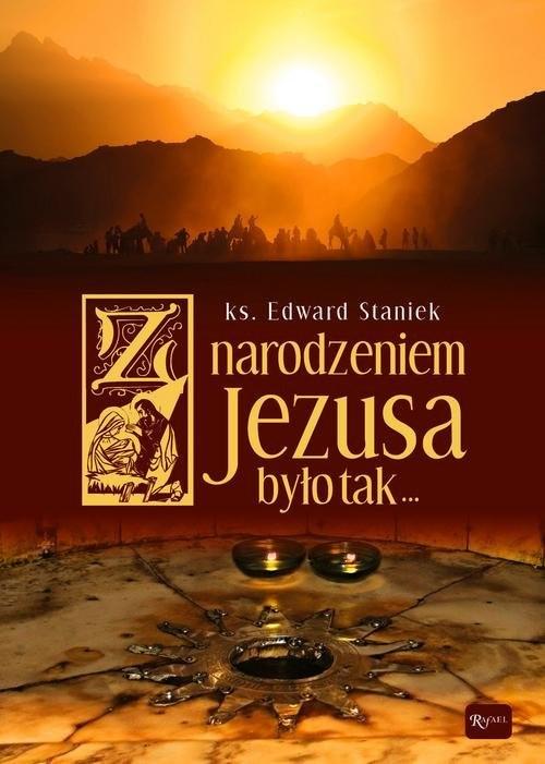 okładka Z narodzeniem Jezusa było Tak (album z dołączoną płytą CD kolędową), Książka | Staniek Edward ks.