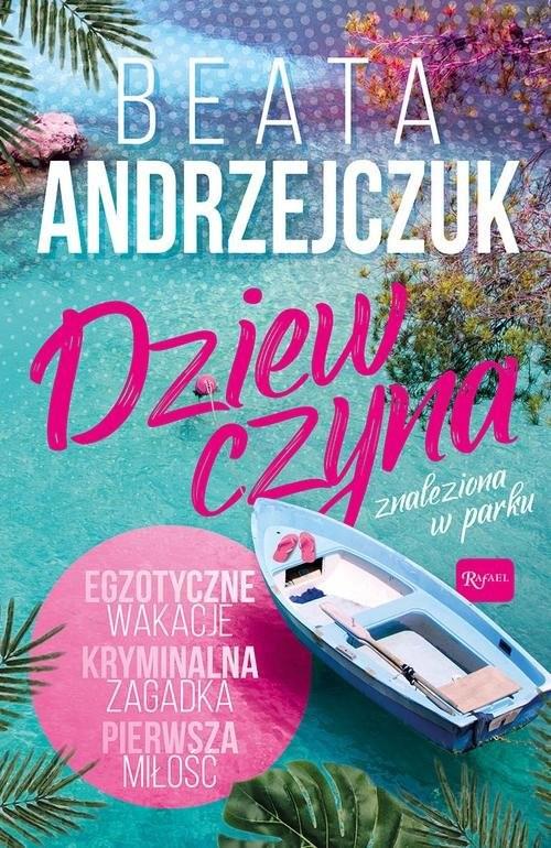 okładka Dziewczyna znaleziona w parku, Książka | Beata Andrzejczuk