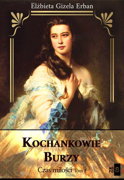 okładka Kochankowie Burzy Czas miłości Tom 1, Książka | Erban Elżbieta Gizela