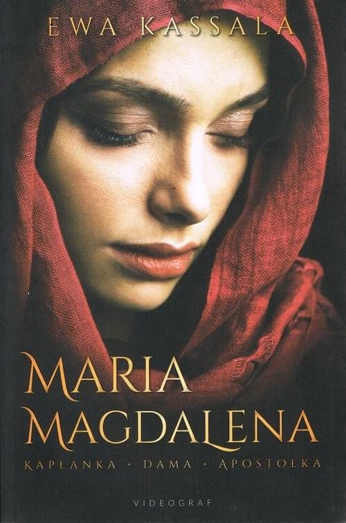 okładka Maria Magdalena.Kapłanka Dama Apostołka, Książka | Kassala Ewa