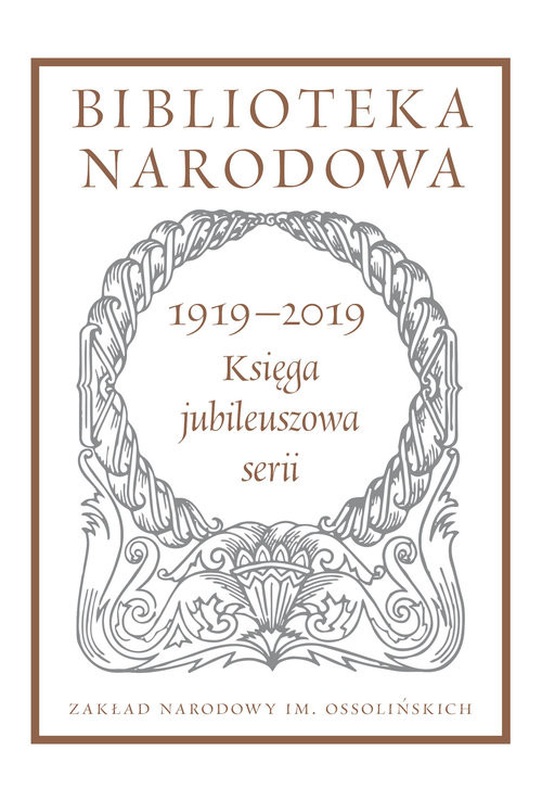 okładka Biblioteka Narodowa 1919-2019. Księga jubileuszowa serii Pod redakcją Stanisława Beresiaksiążka     