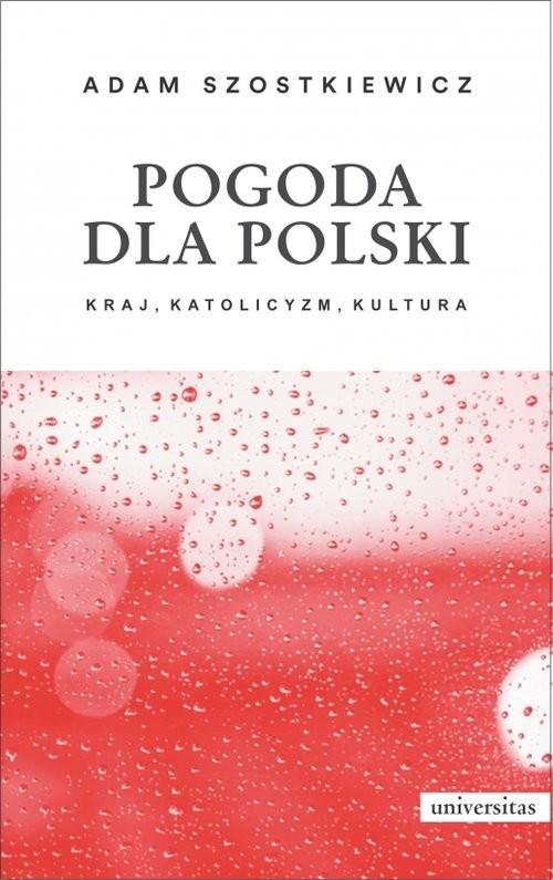 okładka Pogoda dla Polski  Kraj katolicyzm kultura, Książka | Szostkiewicz Adam