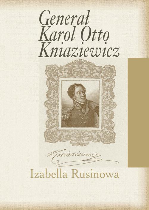 okładka Generał Karol Otto Kniaziewicz, Książka | Rusinowa Izabella