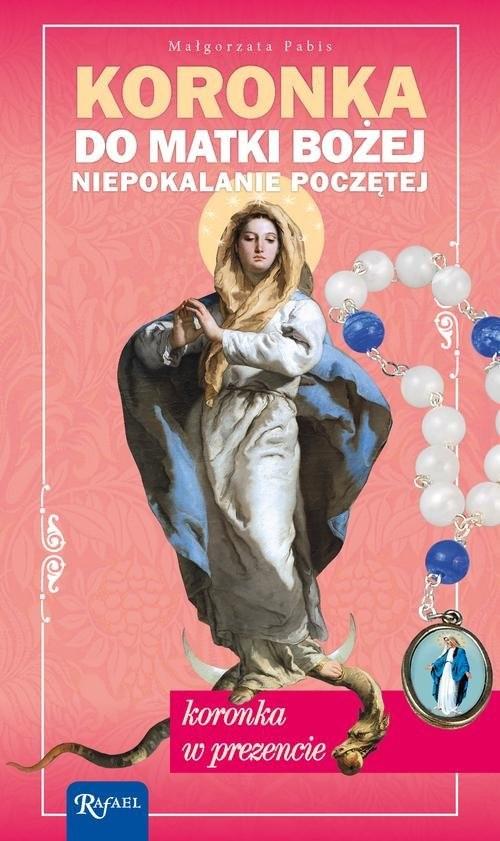 okładka Koronka do Matki Bożej Niepokalanie Poczętejksiążka |  | Małgorzata Pabis
