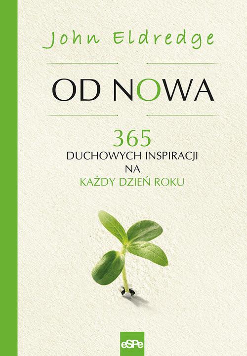 okładka Od nowa 365 duchowych inspiracji na każdy dzień roku, Książka | John Eldredge