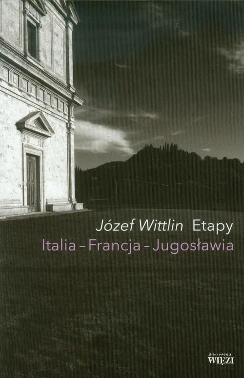 okładka Etapy Italia Francja Jugosławiaksiążka      Wittlin Józef