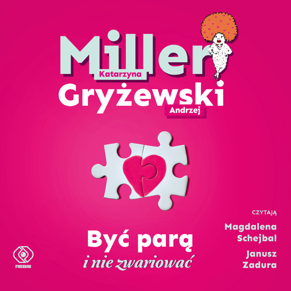 okładka Być parą i nie zwariowaćaudiobook | MP3 | Andrzej Gryżewski, Katarzyna Miller