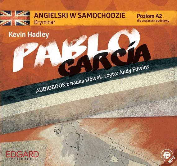 okładka Angielski w samochodzie - Kryminał Pablo Garciaaudiobook | MP3 | Kevin Hadley