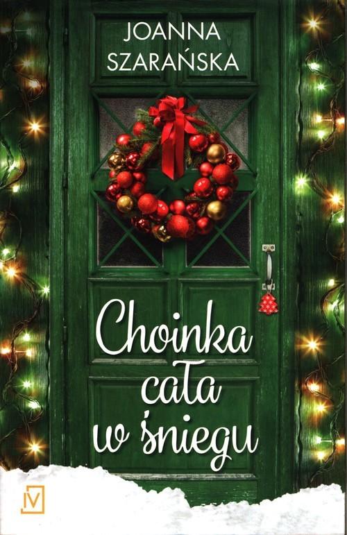 okładka Choinka cała w śniegu, Książka | Joanna  Szarańska
