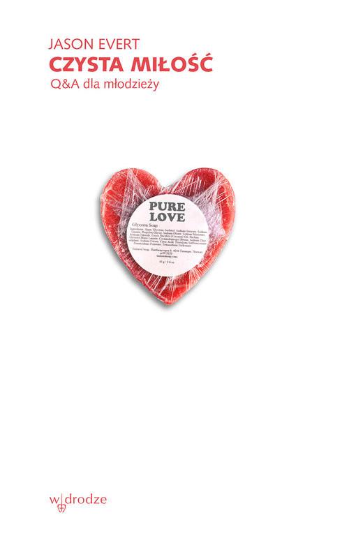 okładka Czysta miłość Q&A dla młodzieżyksiążka      Jason Evert