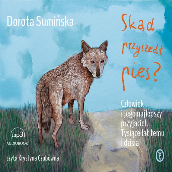 okładka Skąd przyszedł pies?, Audiobook   Dorota Sumińska