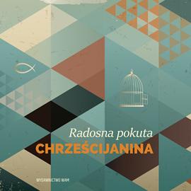 okładka Radosna pokuta chrześcijanina, Audiobook | Jordan Śliwiński OFMCap Piotr