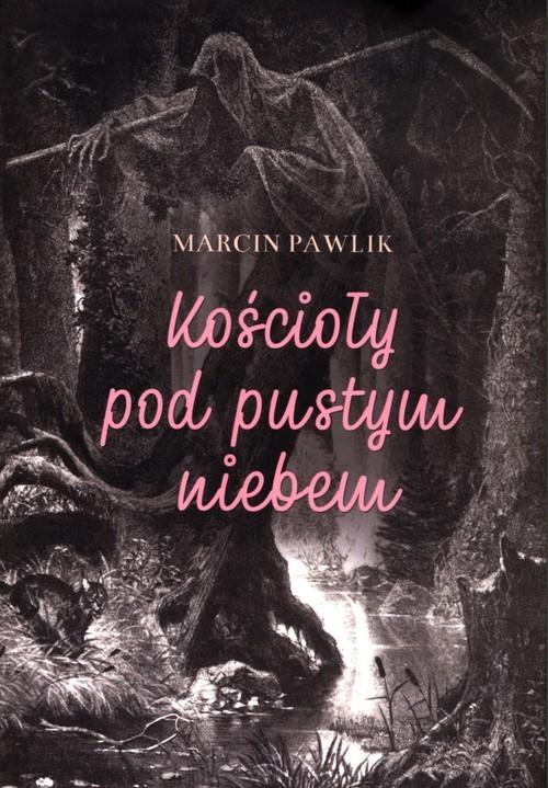okładka Kościoły pod pustym niebem, Książka | Pawlik Marcin