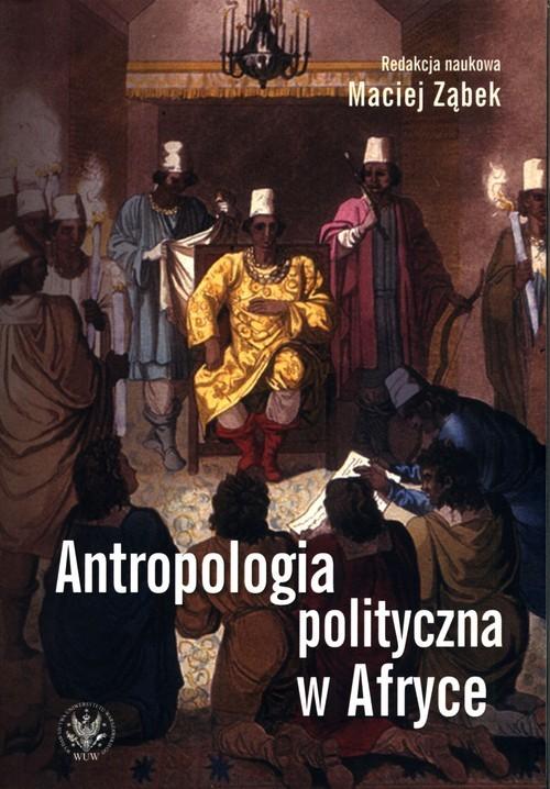 okładka Antropologia polityczna w Afryce, Książka |