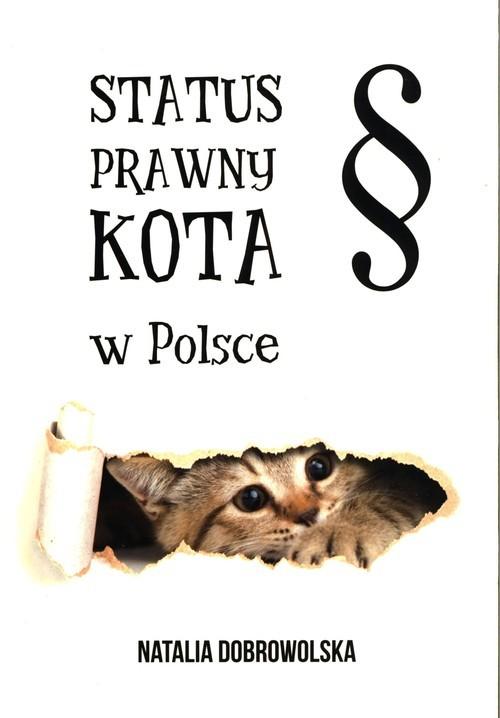 okładka Status prawny kota w Polsce, Książka | Dobrowolska Natalia
