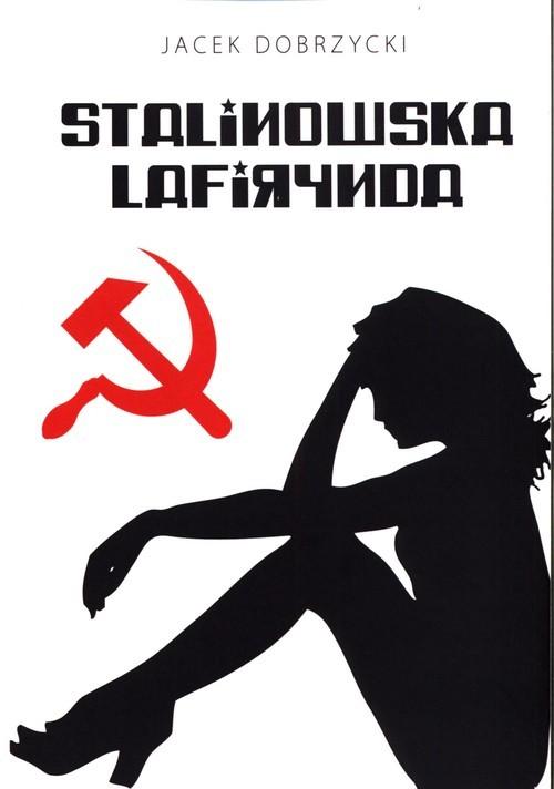 okładka Stalinowska lafirynda, Książka | Dobrzycki Jacek