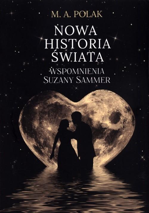 okładka Nowa historia świata Wspomnienia Suzany Sammer, Książka | Polak M.A.