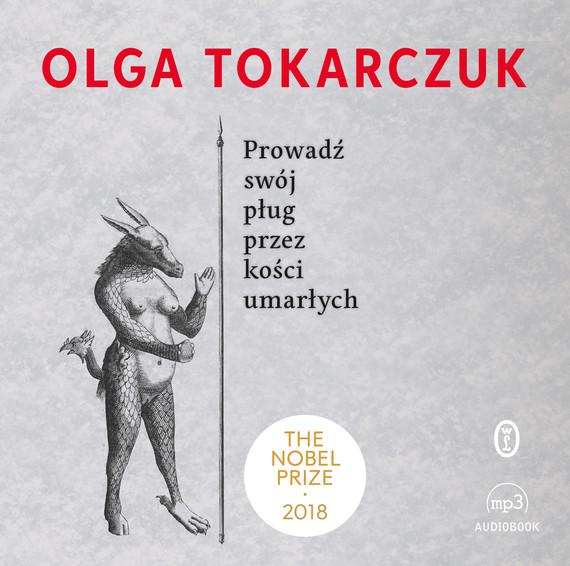 okładka Prowadź swój pług przez kości umarłych, Audiobook | Olga Tokarczuk