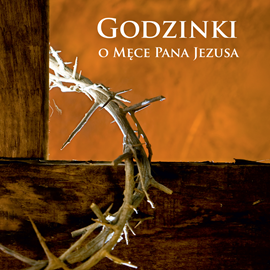 okładka Godzinki o Męce Pana Jezusaaudiobook | MP3 | Praca Zbiorowa