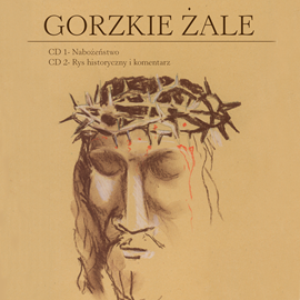 okładka Gorzkie żale. Nabożeństwo. Rys historyczny i komentarz, Audiobook | zbiorowa praca