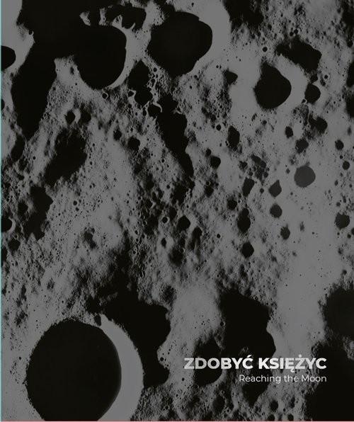okładka Zdobyć Księżyc Reaching the Moon, Książka | Kinowska Joanna