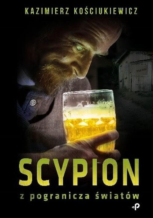 okładka Scypion z pogranicza światów, Książka | Kościukiewicz Kazimierz