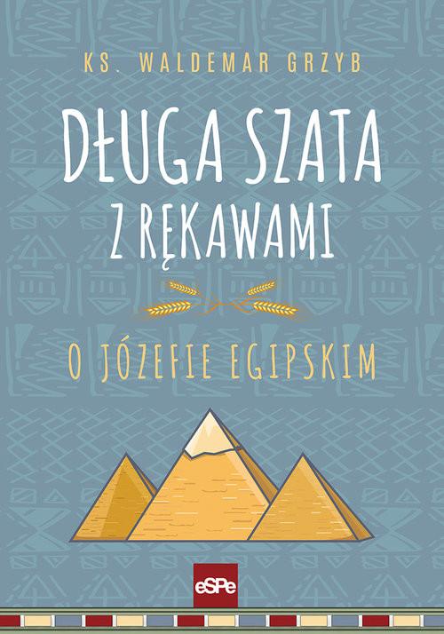 okładka Długa szata z rękawami O Józefie egipskim, Książka | Grzyb Waldemar