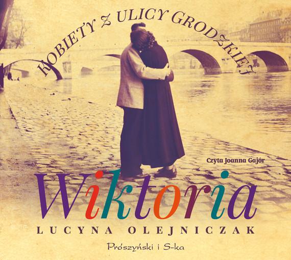 okładka Kobiety z ulicy Grodzkiej. Wiktoriaaudiobook   MP3   Lucyna Olejniczak
