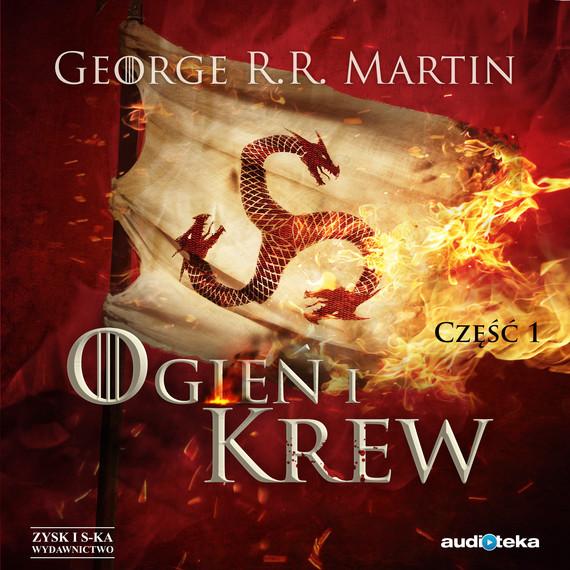 okładka Ogień i krew cz.1audiobook | MP3 | George R.R. Martin