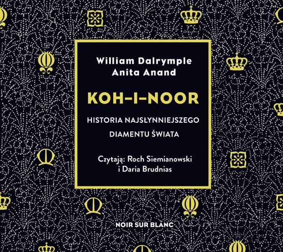 okładka Koh-i-Nooraudiobook | MP3 | Anita Anand, William Dalrymple